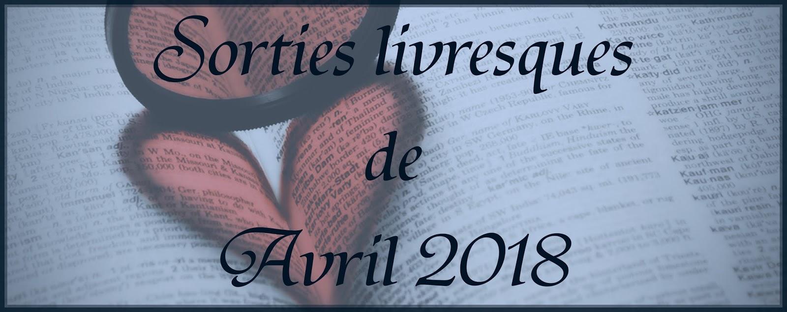 Sorties d'Avril 2018