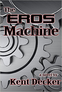 Kent Decker - The Eros machine
