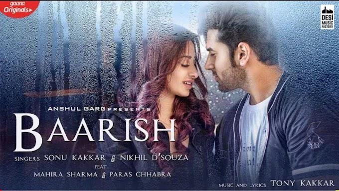 Baarish Lyrics - Mahira Sharma & Paras Chhabra | Sonu Kakkar | Nikhil D'Souza | Tony Kakkar | Anshul
