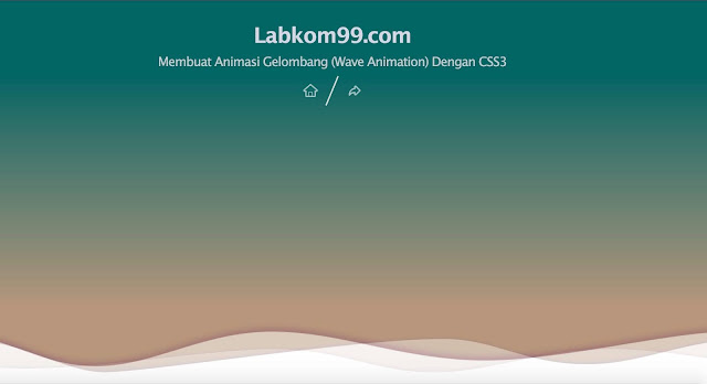Membuat Animasi Gelombang (Wave Animation) Dengan CSS3