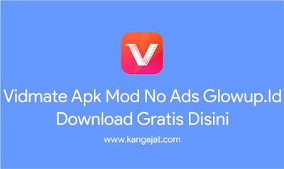 vidmate apk mod no ads glowup.id