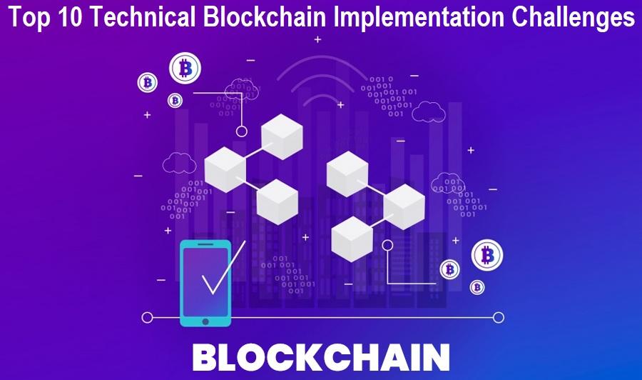 Technical Blockchain Implementation Challenges