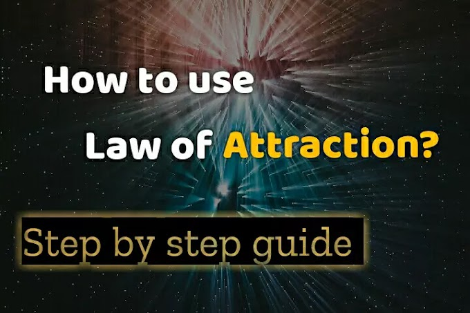 What is Law of Attraction- Using The Law of Attraction [2021]