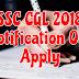 SSC CGL 2018 Official Notification Out | एसएससी संयुक्त स्नातक स्तर भर्ती परीक्षा सूचना जारी। अंतिम तिथि - 04/06/2018