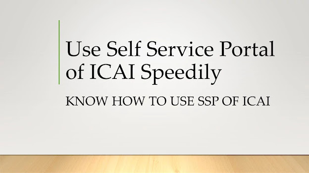 How to Use Self Service Portal(SSP) of ICAI