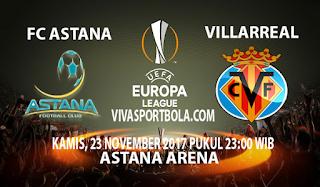 Prediksi Astana vs Villarreal 23 November 2017