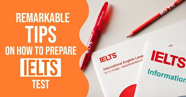 Top Remarkable Tips on How to Prepare IELTS Test