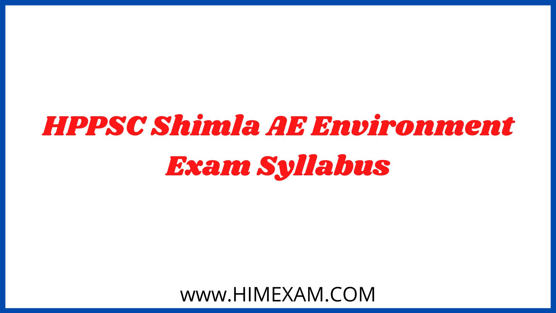 HPPSC Shimla AE Environment Exam Syllabus