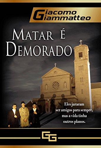 Matar ´E Demorado - Giacomo Giammatteo
