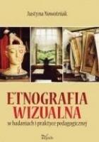 Recenzja - Justyna Nowotniak - Etnografia Wizualna w badaniach i praktyce pedagogicznej Elżbieta Rogalska 2015