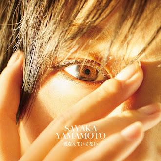 [Lirik+Terjemahan] Yamamoto Sayaka - Ai Nante Iranai (Aku Tak Memerlukan Cinta)