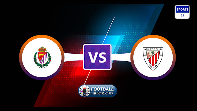 Real Valladolid vs Athletic Club – Highlights