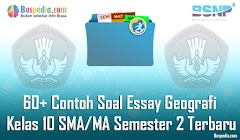 Lengkap - 60+ Contoh Soal Essay Geografi Kelas 10 SMA/MA Semester 2 Terbaru