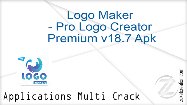 Logo Maker – Pro Logo Creator Premium v18.7 Apk  |  21.2 MB