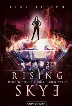 Bücherblog. Neuerscheinungen. Buchcover. Rising Skye - Werden deine Gefühle dich retten? (Band 2) von Lina Frisch. Fantasy. Jugendbuch. Coppenrath Verlag.