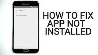 How To Fix Application Not Installed Error On Android Phones.