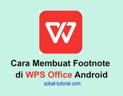 Cara Membuat Footnote di WPS Office Android