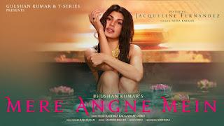 Mere Angne Mein  Lyrics - Neha Kakkar, Jacqueline