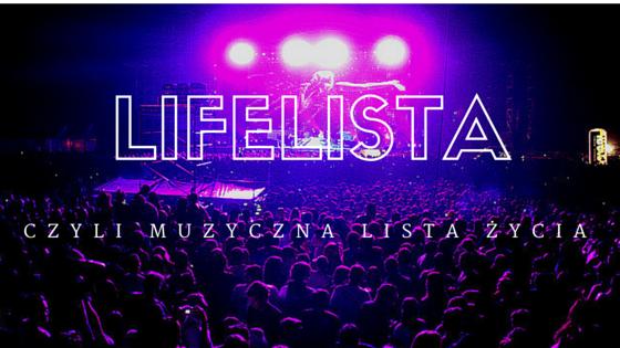Lifelista, czyli muzyczna lista życia