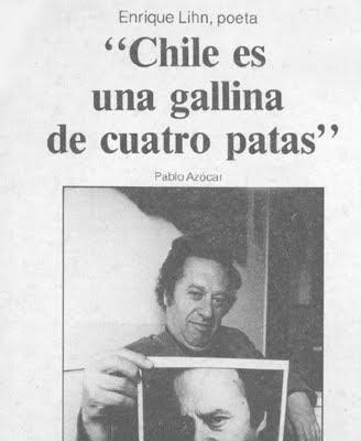 Enrique Lihn: Chile es una gallina de cuatro patas.