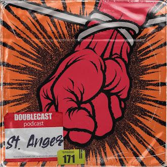 Doublecast 171 - St. Anger (Metallica)