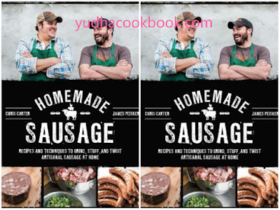 download ebook Homemade Sausage: Recipes and Techniques to Grind, Stuff, and Twist Artisanal Sausage at Home
