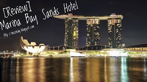 [Review] Marina Bay Sands Hotel Singapore