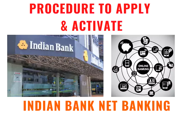 Procedure to Apply & Activate Indian Bank Net Banking Facility