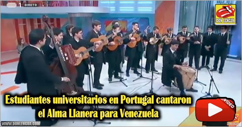 Estudiantes universitarios en Portugal cantaron el Alma Llanera para Venezuela