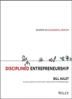 Disciplined Entrepreneurship: 24 Steps to a Successful Startup 1st Edition
