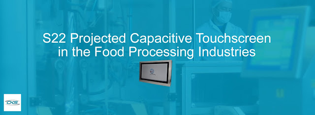 Food Processing Industries Use S22 Projected Capacitive Touchscreens