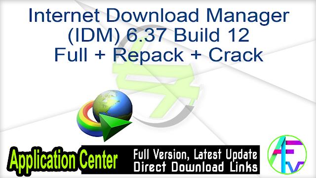 Internet Download Manager (IDM) 6.37 Build 12 Full + Repack + Crack