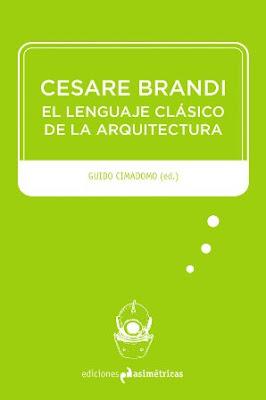 Libros arquitectura cesare brandi for Ediciones asimetricas