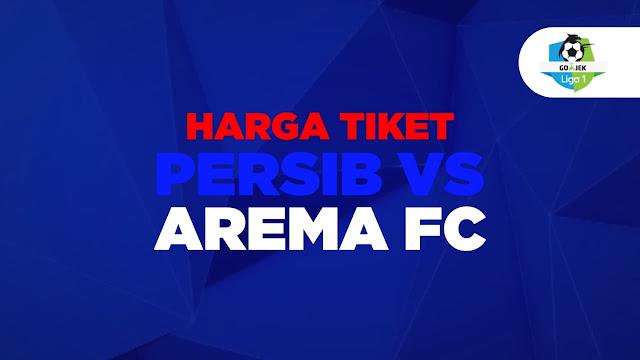 Harga tiket persib vs arema fc 13 september 2018