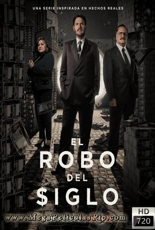 El Robo Del Siglo Temporada 1 [720p] [Latino] [MEGA]