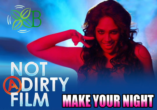 Make Your Night - Not A Dirty Film