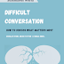 Difficult conversations - Book Summary - Bruce Patton - Sheila Heen - Douglas Stone