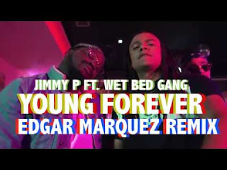Jimmy P ft. Wet Bed Gang - Young Forever (Afro Pop) [BAIXAR]