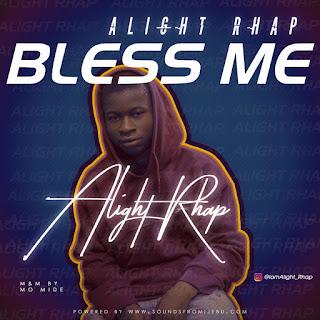 ALIGHT RHAP - BLESS ME