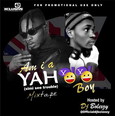 Mixtape: Dj Bolexzy - Am I A Yahoo Boy Mix
