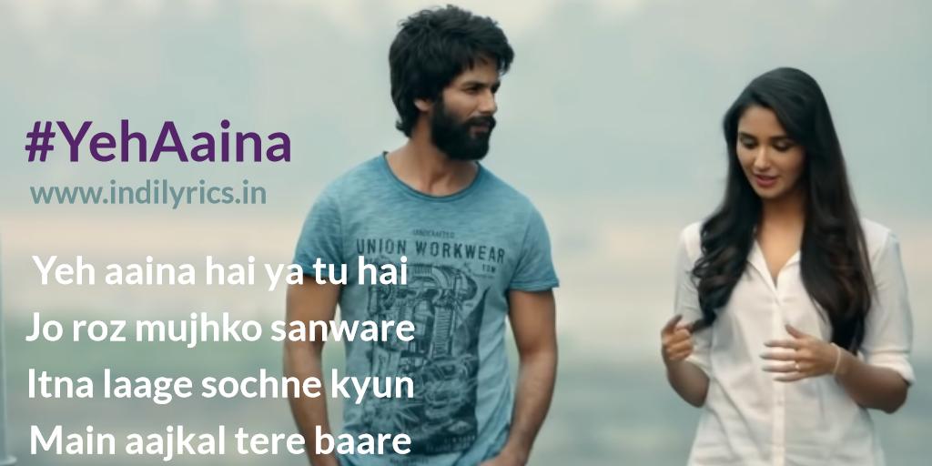 Yeh Aaina Shreya Ghoshal Kabir Singh Full Song Lyrics With English Translation And Real Meaning Amaal Malik Irshad Kamil English Translation And Real Meaning Of Indian Song Lyrics