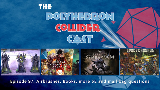 Episode 97 - Airbrushes, Books, more 5E and mail bag questions