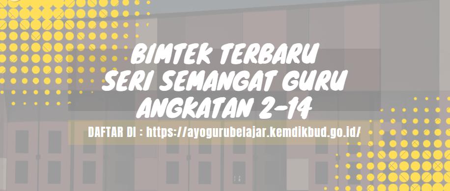 BIMTEK TERBARU SERI SEMANGAT GURU ANGKATAN 2-14