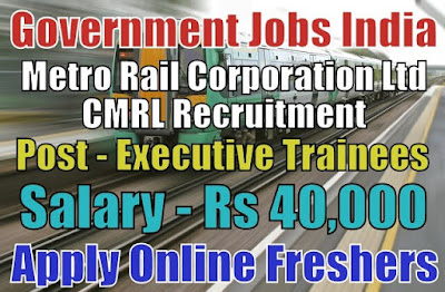Metro CMRL Recruitment 2019