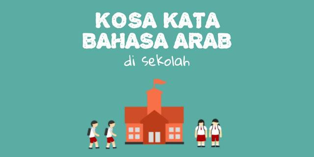 Kosa Kata Bahasa Arab Tentang Sekolah Lengkap