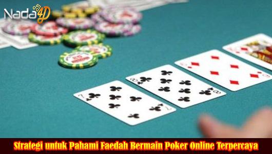 Strategi untuk Pahami Faedah Bermain Poker Online Terpercaya!