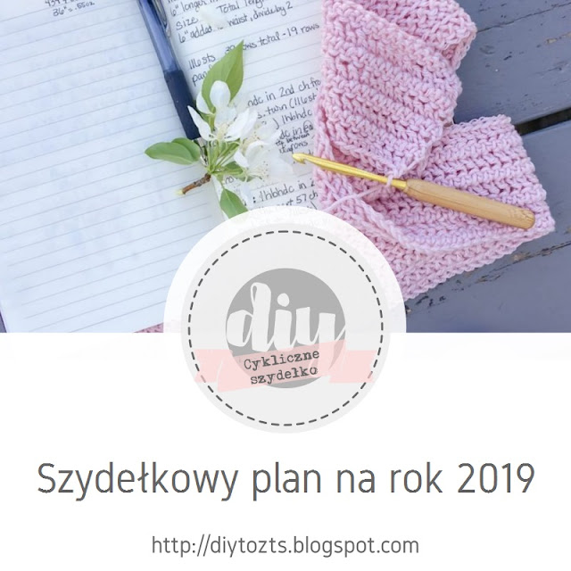 CYKLICZNE SZYDEŁKO - Szydełkowy plan na rok 2019