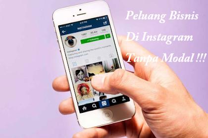 Peluang Bisnis di Instagram, Cocok Untuk Pelajar dan Mahasiswa!
