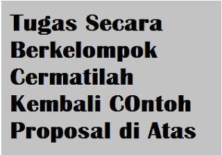 Secara Kelompok Cermatilah Kembali Proposal Di Atas