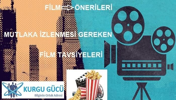 Film Önerileri: Mutlaka İzlenmesi Gereken 60+ Film Tavsiyesi - Kurgu Gücü